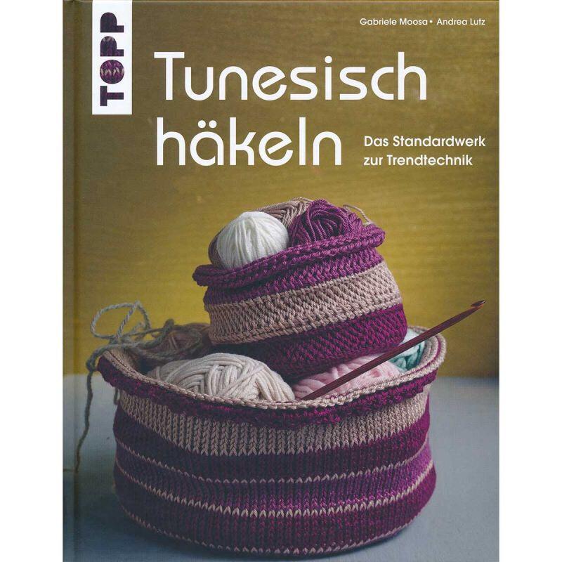 Tunesisch Häkeln – Das Standardwerk zur Trendtechnik – Frau Häkel